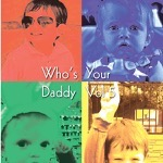 """Who's Your Daddy Vol 5"" 4.75""x4.75"", 2012"